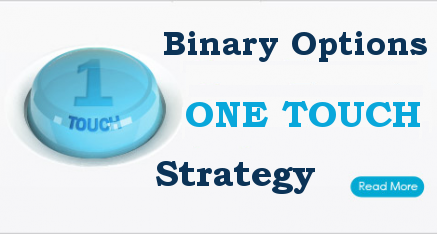 Binary options one touch strategy